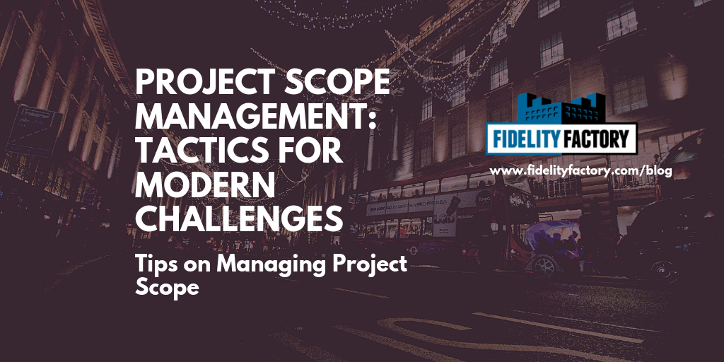 Modern Challenges and Methods for Managing Scope