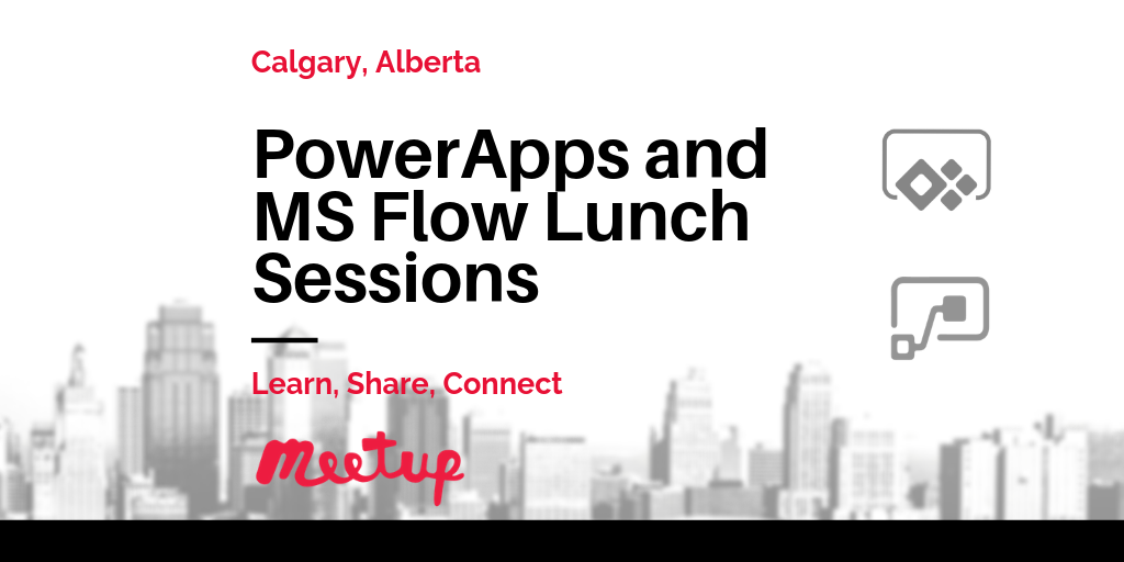 PowerApps and MS Flow Lunch Meetup - Michael LaMontagne, Microsoft Office Apps and Services MVP will be presenting at our next meetup.Microsoft Calgary, May 29