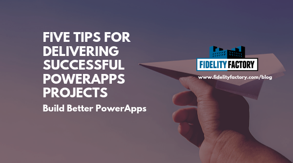 A few simple tips that we hope will help you and your team deliver more successful PowerApps projects.