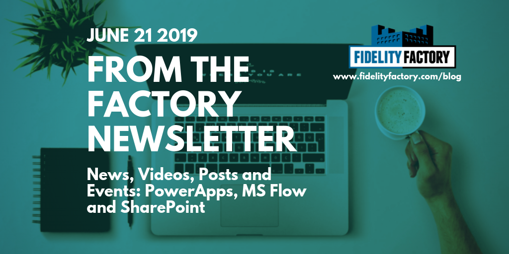 News From the Factory: June 21 2019 — Fidelity Factory