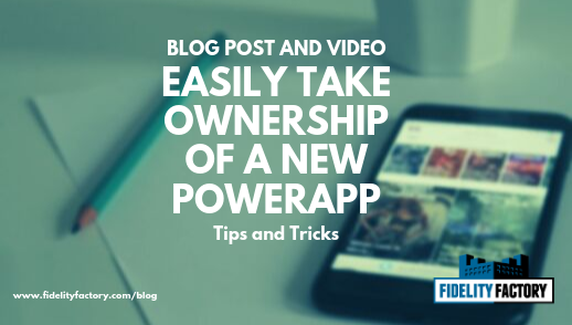 Tips for taking ownership of a PowerApp that is new to you