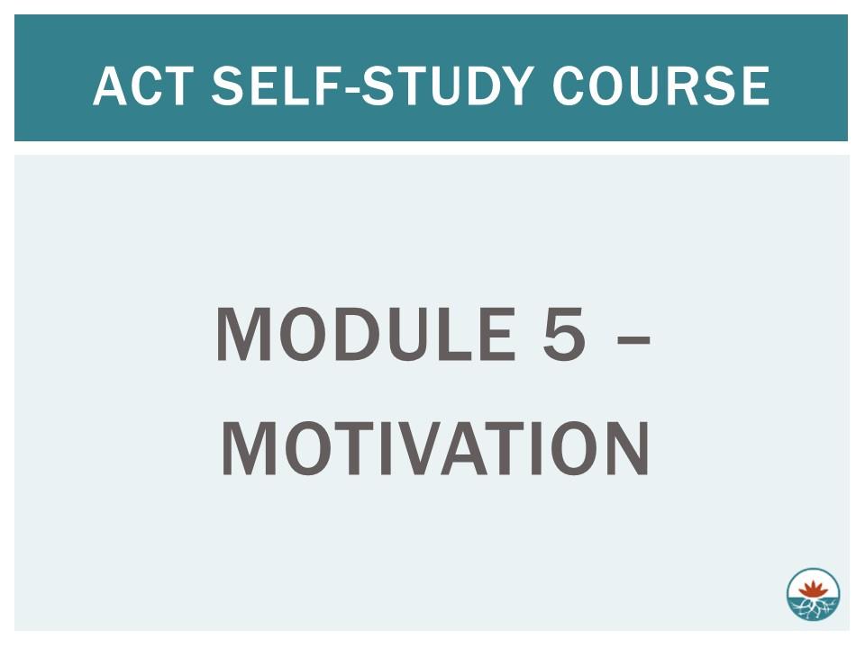 ACT Module 5 - Motivation