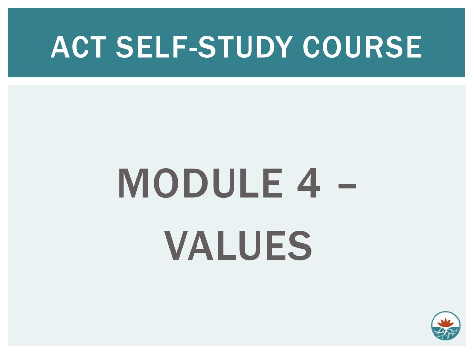 ACT Module 4 - Values in ACT