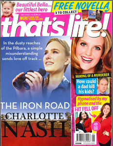 Short story 'The Iron Road'  appears as a bonus printed novella on the cover of  That's Life!  magazine, 2016