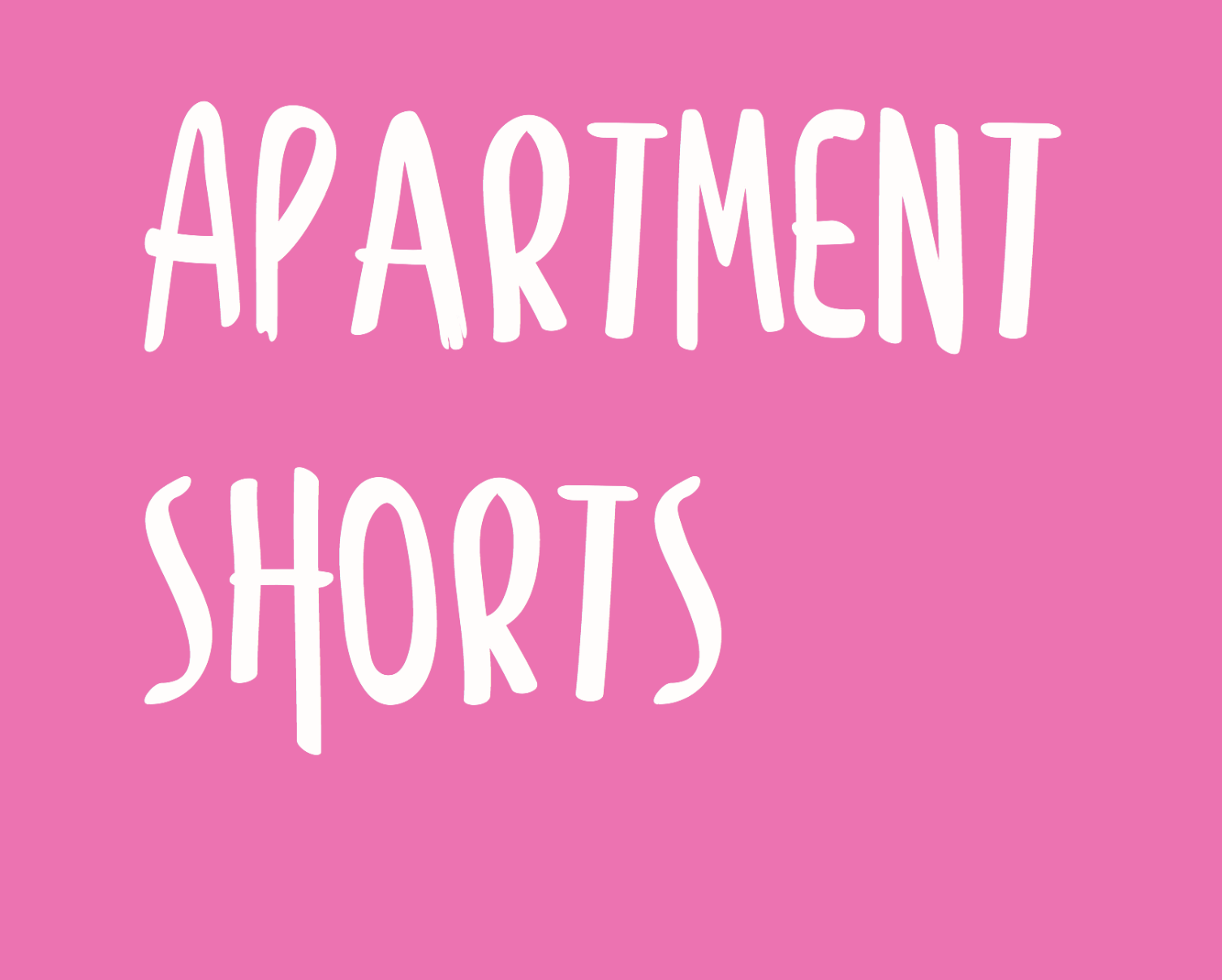 Apartment Short Series - DRAMEDY SHORT-FORM SERIESA collection of ten fantasy-comedy short films (all 4-7 minutes in length) that follow the misadventures of one girl alone in her apartment (Blow Out is one from this collection).*All scripts available upon request