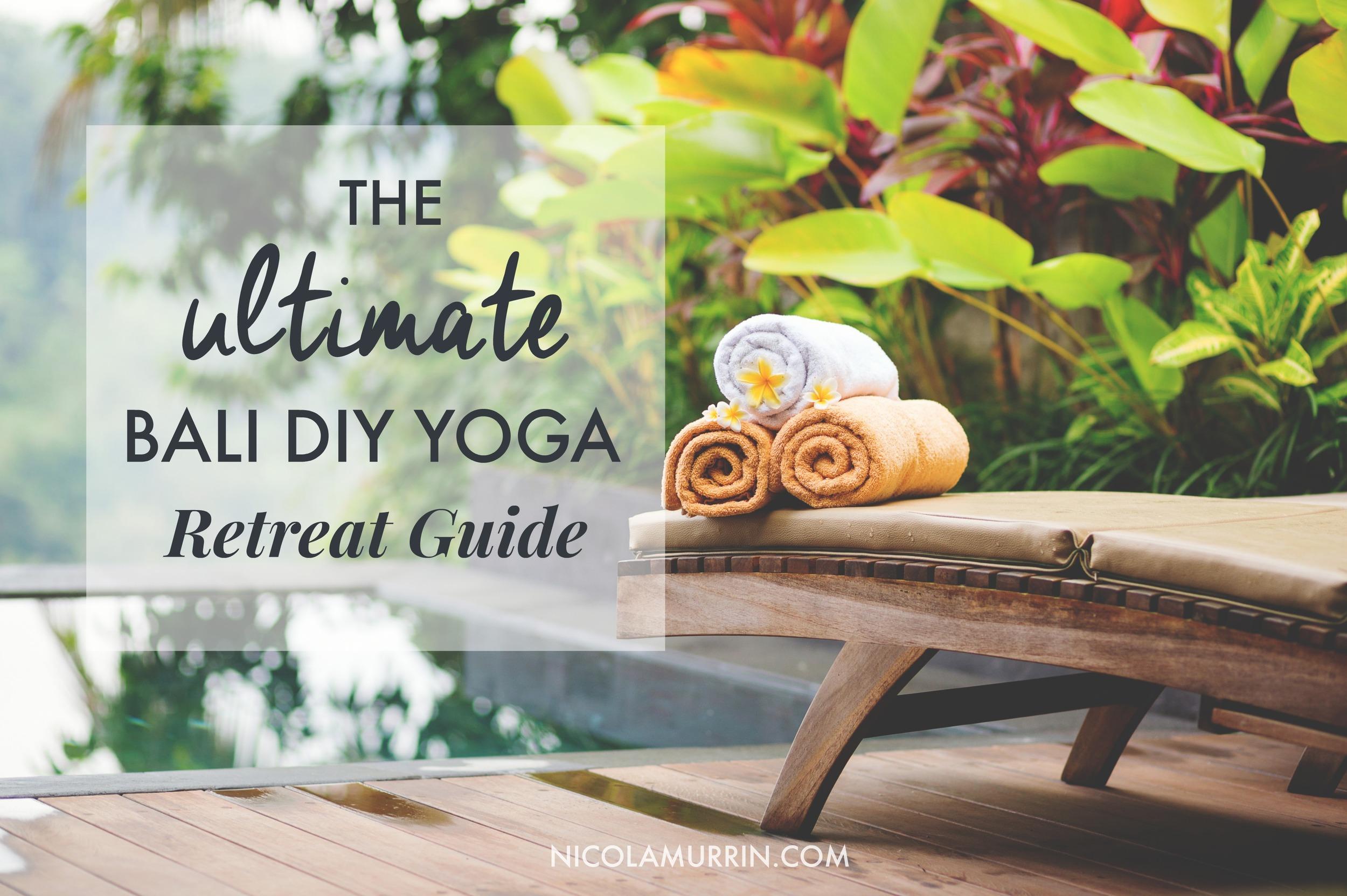 The-Ultimate-Bali-DIY-Yoga-Retreat-Guide1.jpg