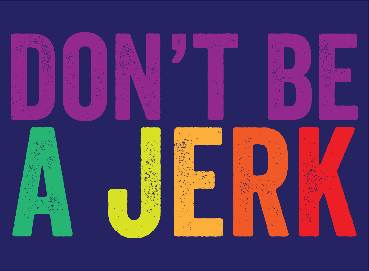 don't be a jerk-01.png