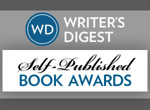 WRITER'S DIGEST SELF-PUBLISHED BOOK AWARDS -