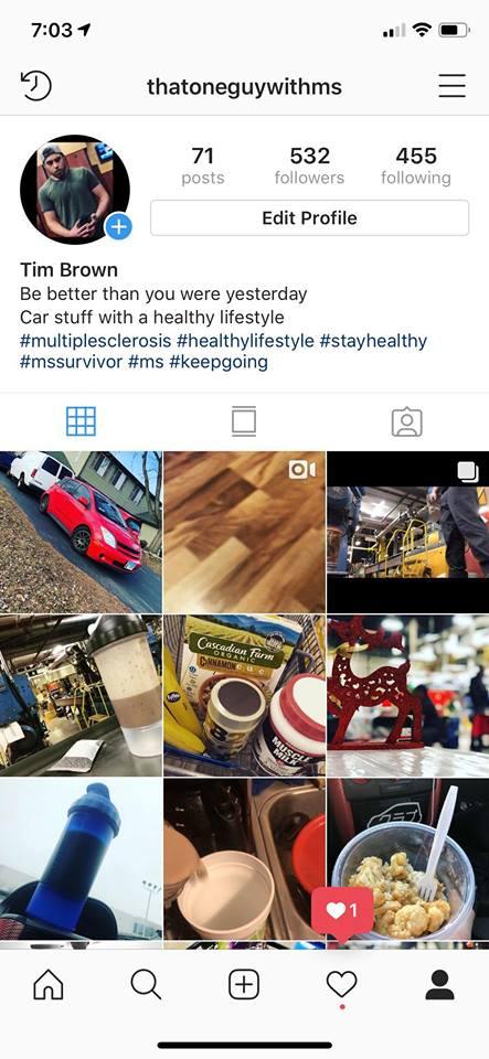 Follow Tim on Instagram  @ThatOneGuyWithMS