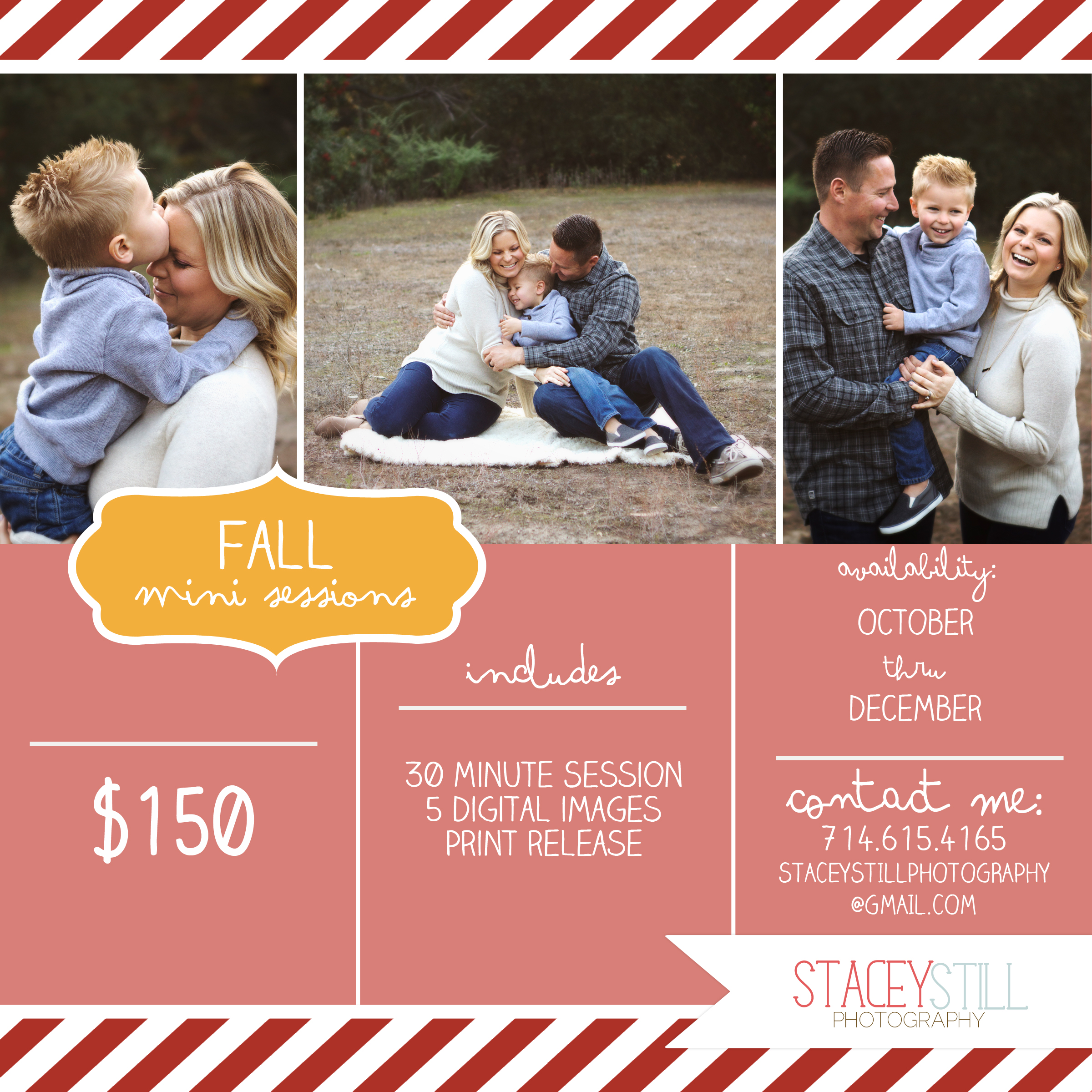 Fall Minis will take place in or near Mission Viejo, CA. Limit of 5 people per session. $20/add'l person. Additional images available for purchase. All sessions will be taken close to sunset. Unless you want to get crazy and book a sunrise session.  :)