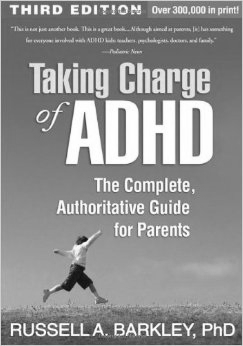 Taking Charge of ADHD The Complete Authoritative Guide for Parents  by Russell Barkley, PhD