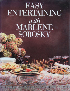 Easy Entertaining With Marlene Sorosky