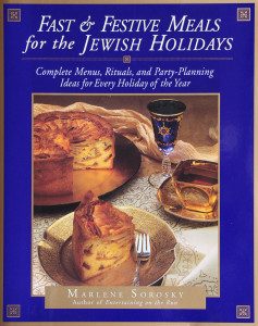 Fast and Festive Meals for the Jewish Holidays: Complete Menus, Rituals, and Party-Planning Ideas for Every Holiday of the Year
