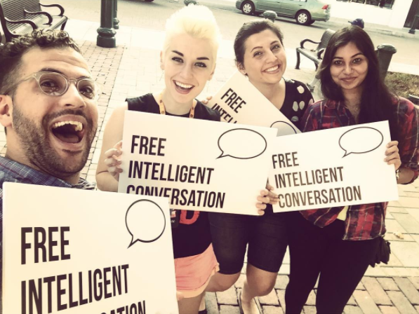 I first heard about Free Intelligent Conversation when it was just getting started and to be honest I was skeptical. I didn't think that anyone would stop to talk to people holding signs and I imagined the sign-holders suffering a lot of abuse at the hands of strangers. But after I saw FreeIC in action, and heard about some of the conversations secondhand, I couldn't wait to get involved. Having conversations in downtown Chicago was such a positive experience for me that when I moved to California I started doing FreeIC every week. I got to start new friendships, I was exposed to new concepts, and I learned so much more about…everything. Now I've moved again and I'm excited to do some FreeIC in New York City too. Because if there's one thing FreeIC has taught me it's this: there is no better way to learn about your neighbors, your community, your city, your world, yourself, than by spending time in intelligent conversation with a new person.   Kyle Dever  Manhattan, NY