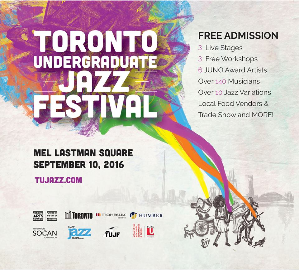 "2016 - On September 9th to 10th, 2016: 2nd annual event: ""Toronto Undergraduate Jazz Festival 2016"