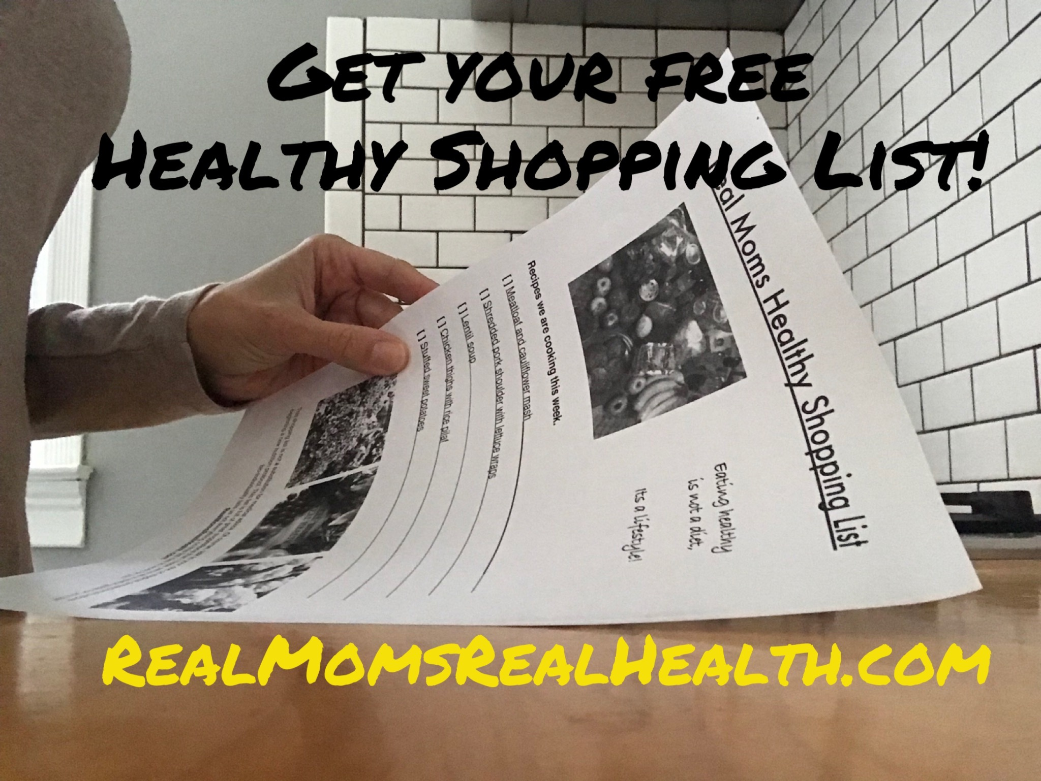 Make healthy a whole lot easier. - GET YOUR FREE HEALTHY SHOPPING LIST NOW! CREATED FOR BUSY MOMS LIKE US!