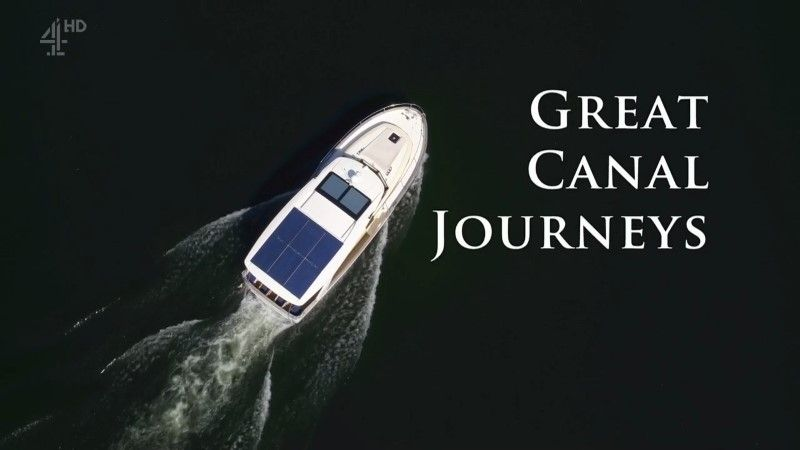 Great Canal Journeys - Channel 4