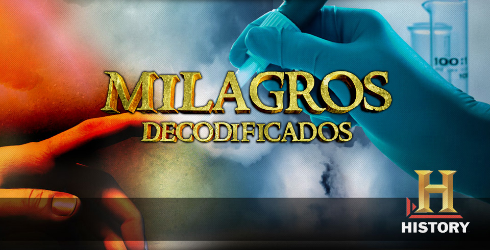 Milagros Decodificados - History Channel