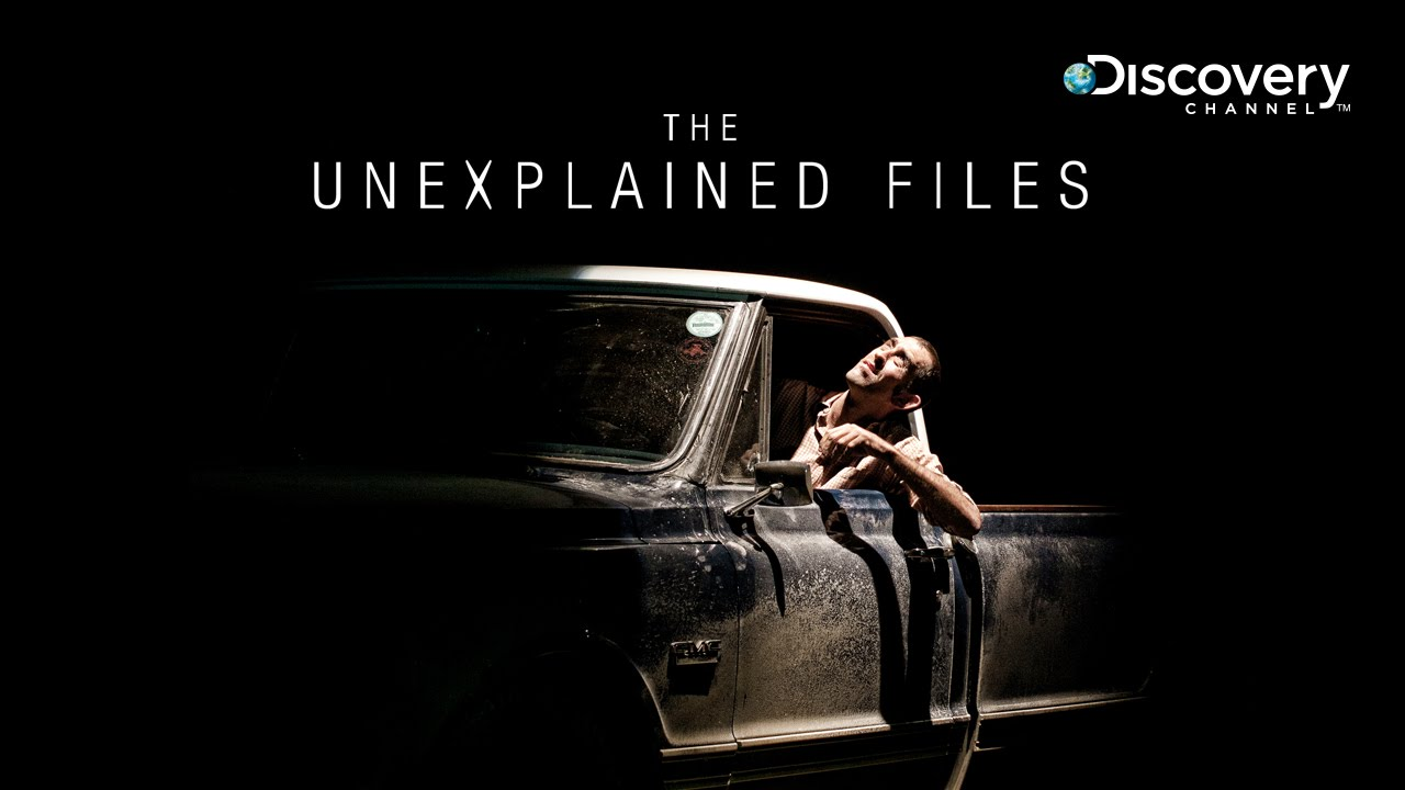 The Unexplained Files - Discovery Channel
