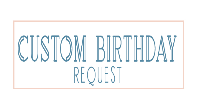 custombdayrequest-01.jpg