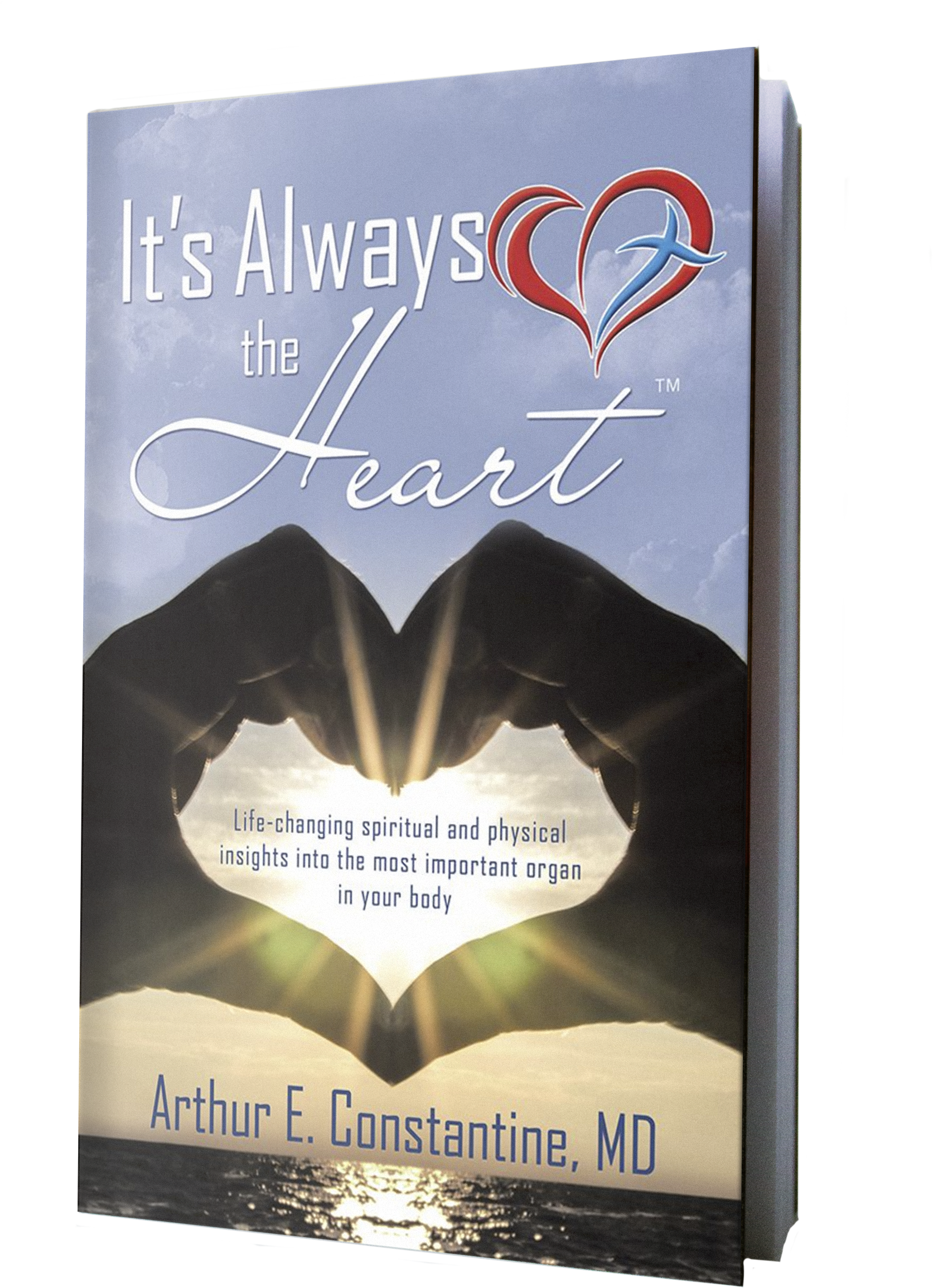It's Always the Heart by Dr. Arthur E. Constantine, M.D. stresses the importance of spiritual fitness