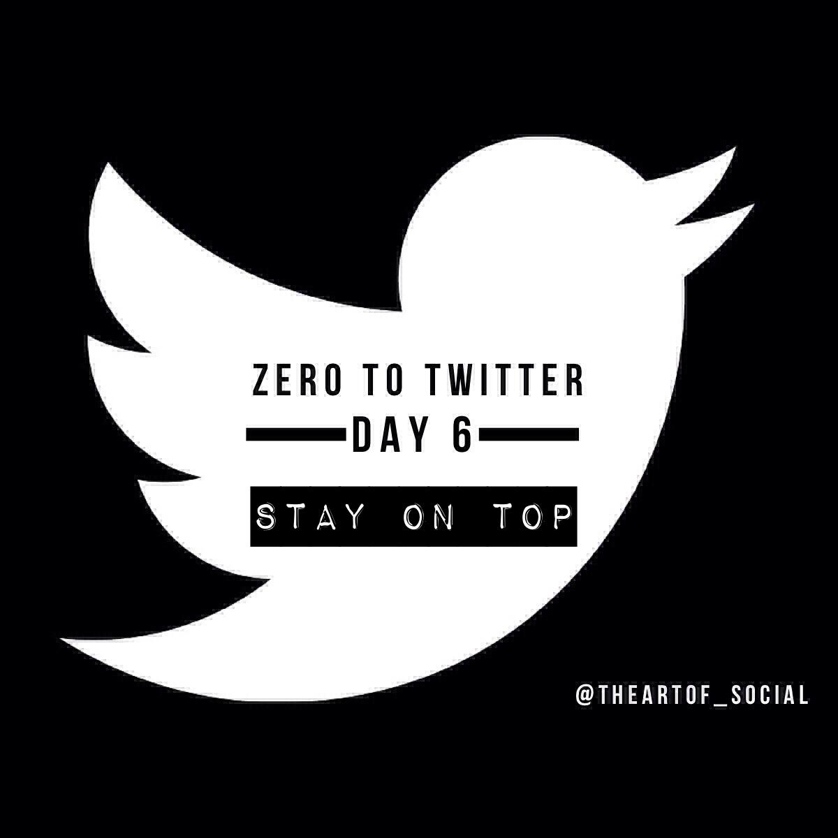 ZeroToTwitterDay6_StayOnTop.jpg