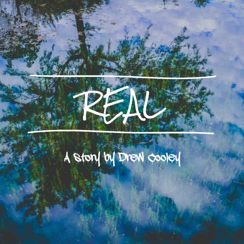 Real by Drew Cooleyy