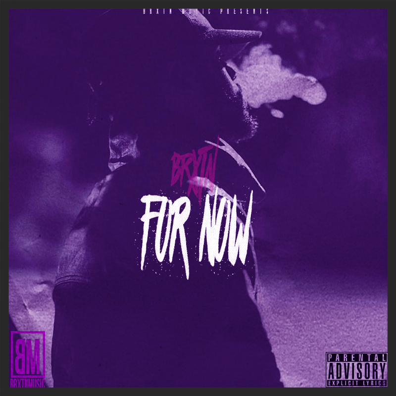 For Now EP by BRXTN