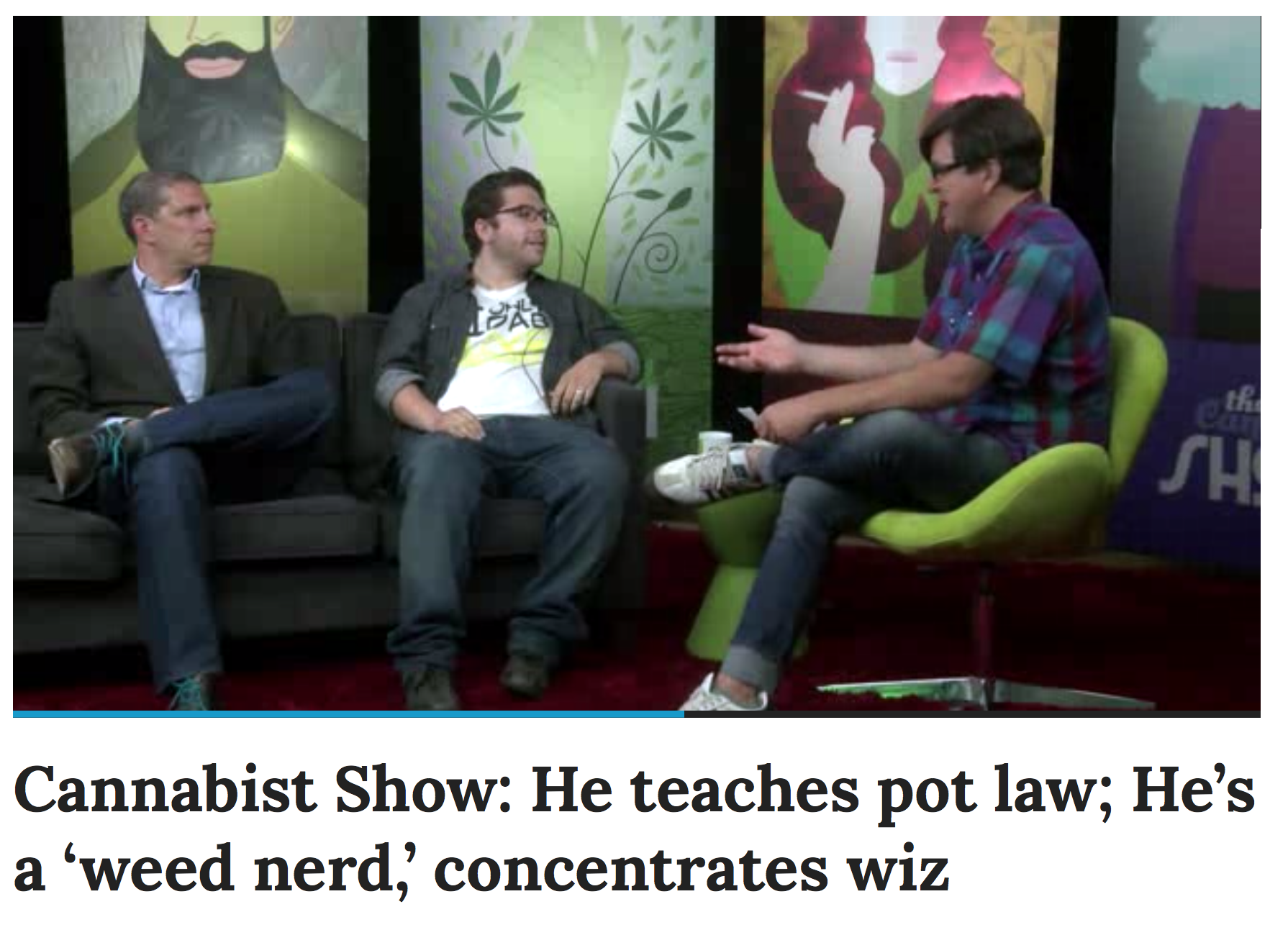 """""""He Teaches Pot Law; He's a 'Weed Nerd,' Concentrates Wiz"""" - Cannabist Show, June '15"""