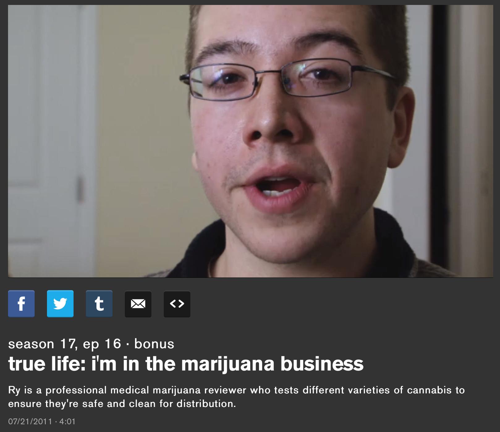 """I'm in the Marijuana Business"" - MTV True Life, July '11"