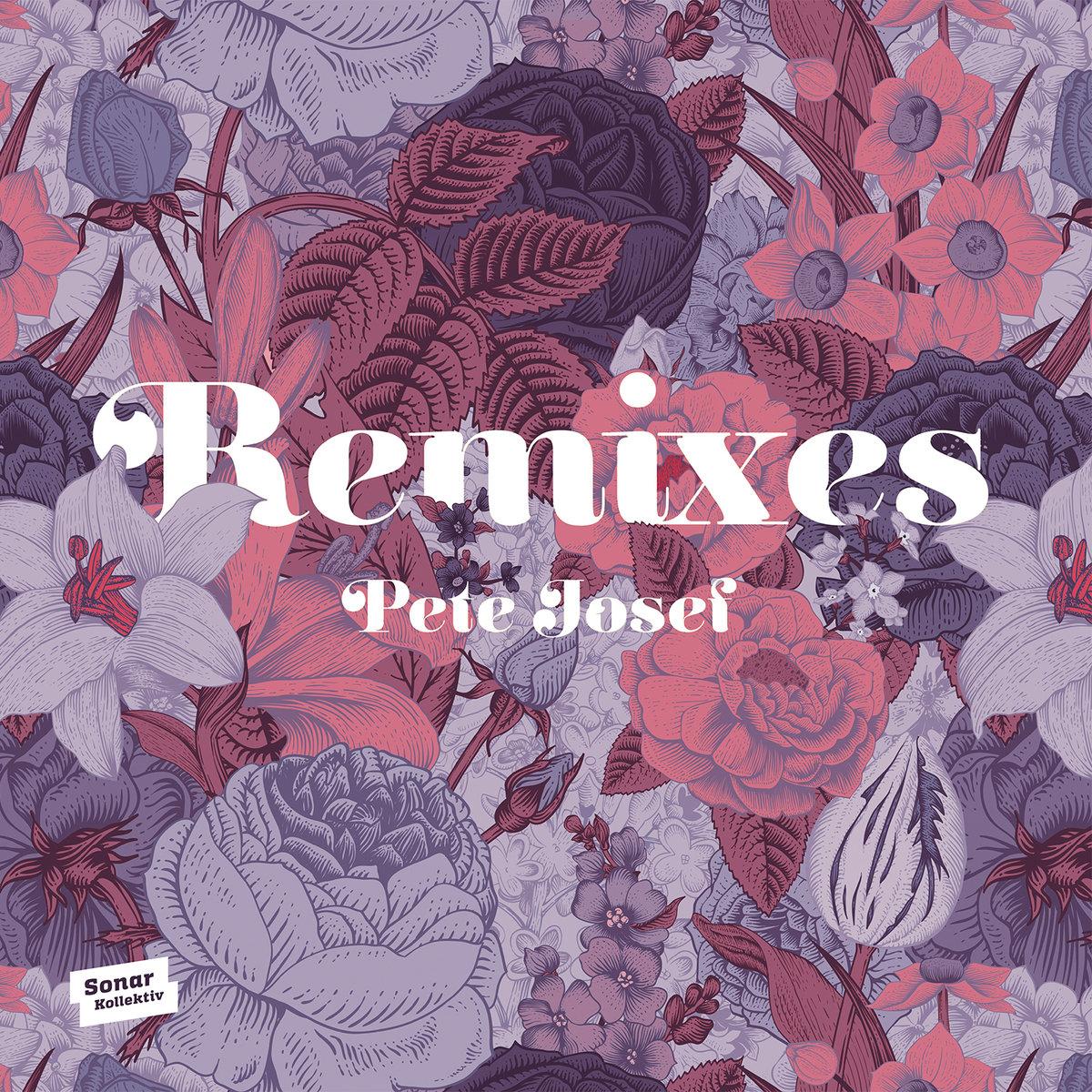 17. Pete Josef Remixes.jpg