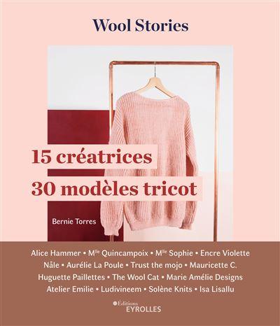 Retrouvez mon modèle Bernie dans le livre Wool Stories de Bernie Torres / In the wool for love, publié aux Editions Eyrolles, en février 2019