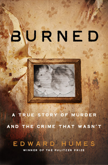 burned, book, edward humes