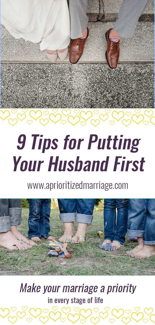 9 tips to help you put your husband first.