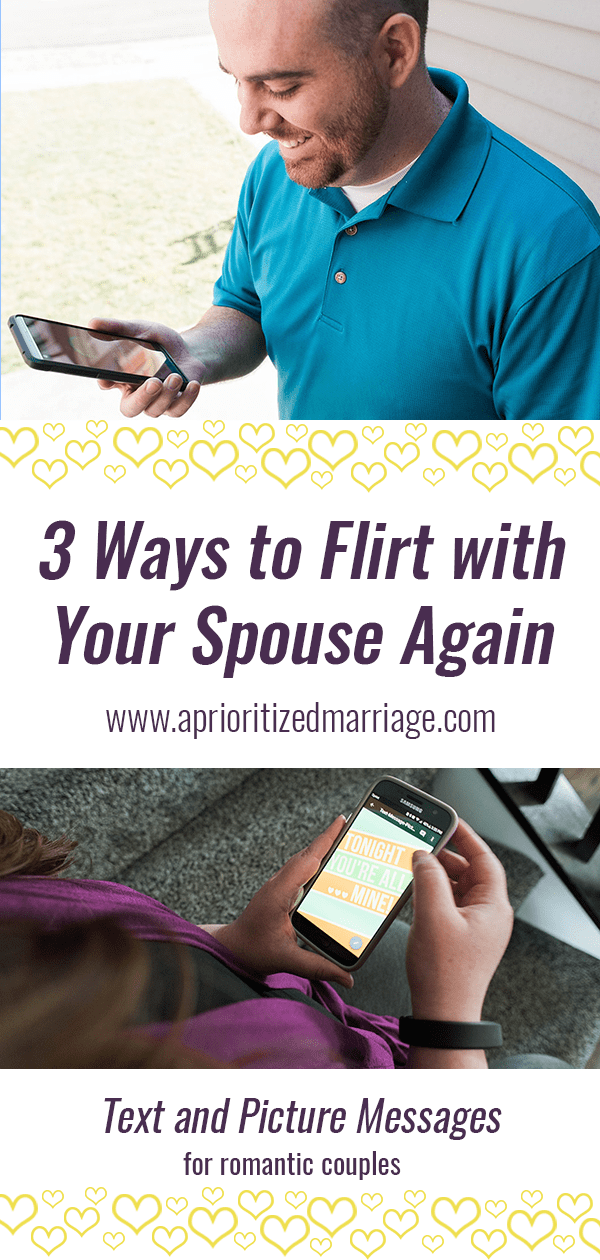 When was the last time you sent your spouse a flirty text?