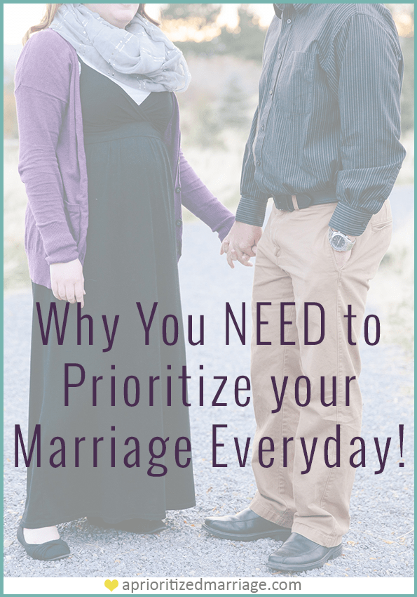 Why you should be making your spouse a priority in your marriage every day!