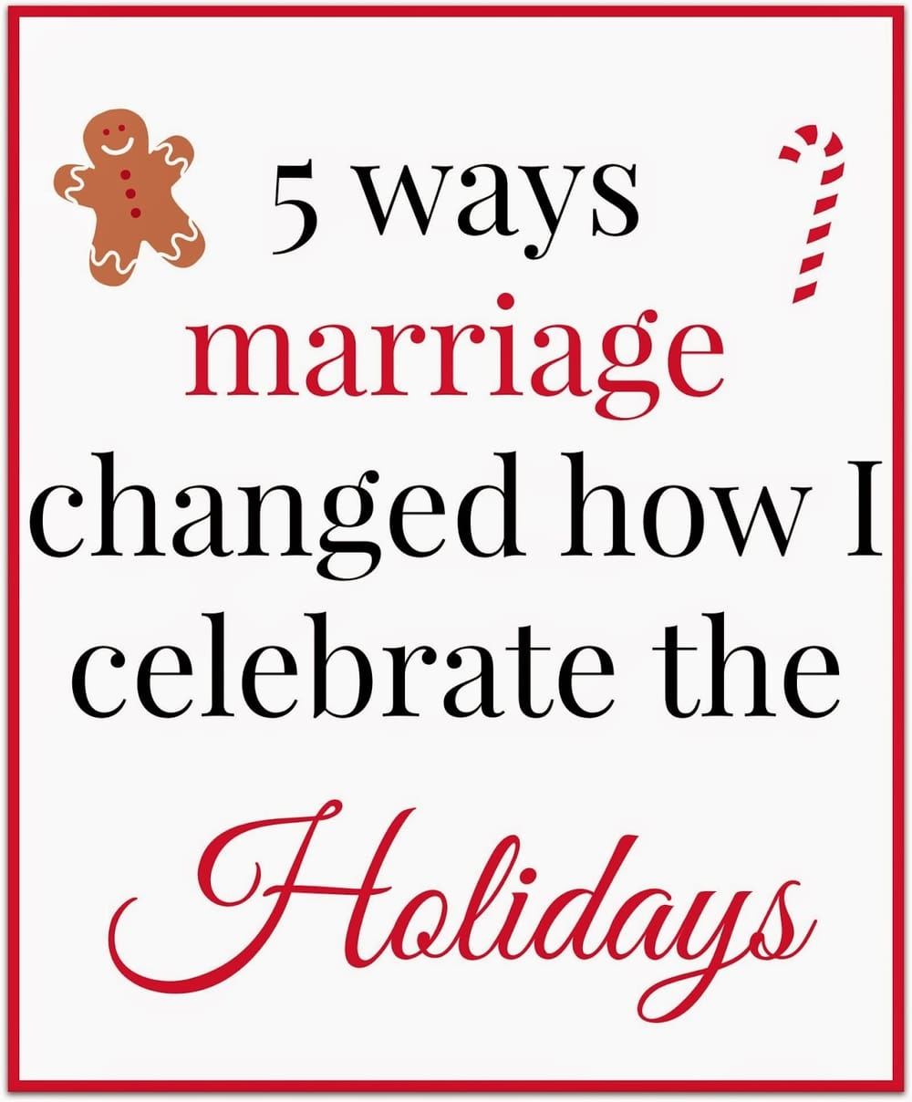 How marriage changed the way that I celebrate the holidays