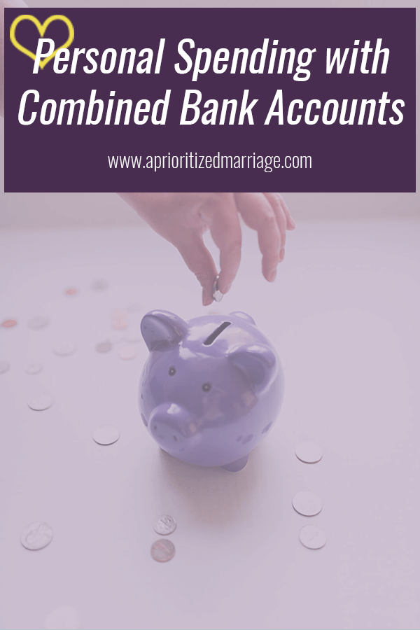 How to handle your personal and fun spending when you have combined bank accounts in your marriage