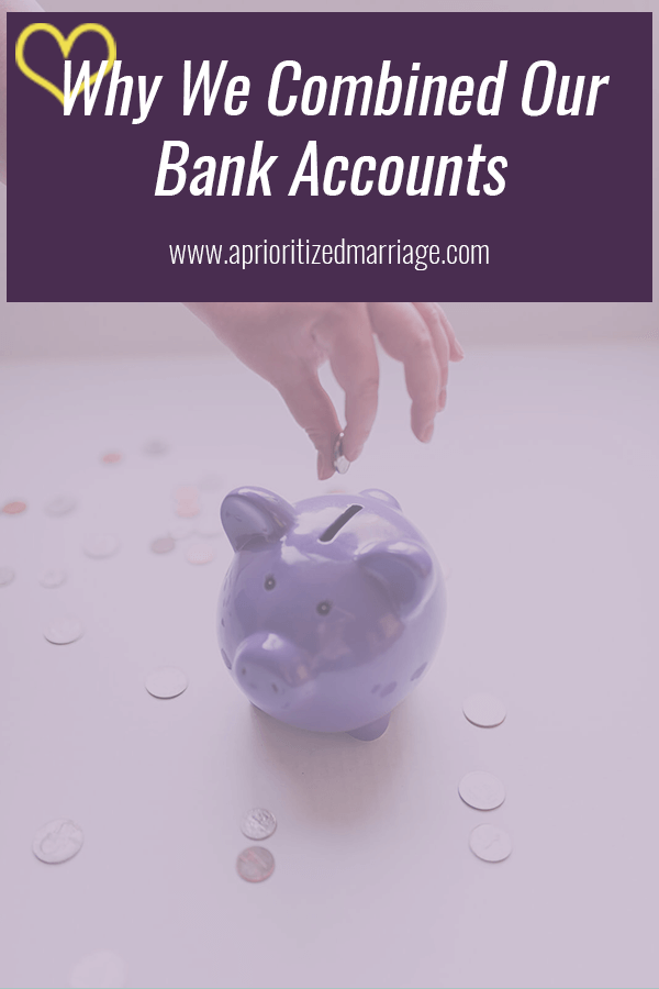 Why we chose to combine our bank accounts after we got married