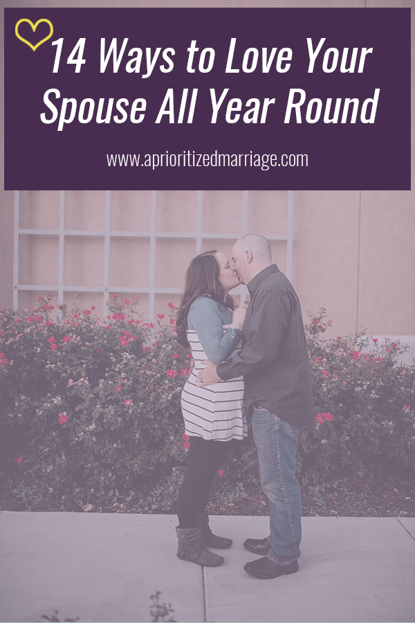 Love your spouse all year long, not just on Valentine's Day