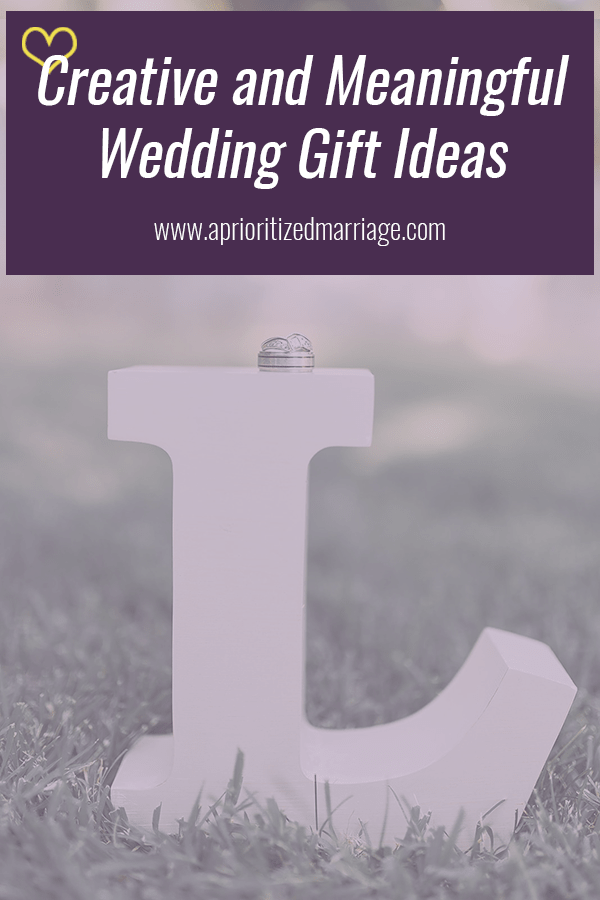 Wedding gift ideas that are creative and meaningful