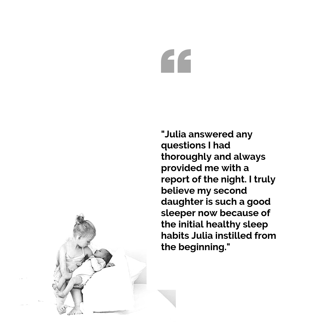 %22 Julia answered any questions I had thoroughly and always provided me with a report of the night. I truly believe my second daughter is such a good sleeper now because of the initial healthy sleep habits Julia insti.png