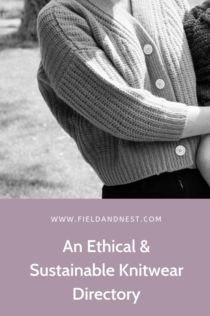An Ethical & Sustainable Knitwear Directory   Field + Nest