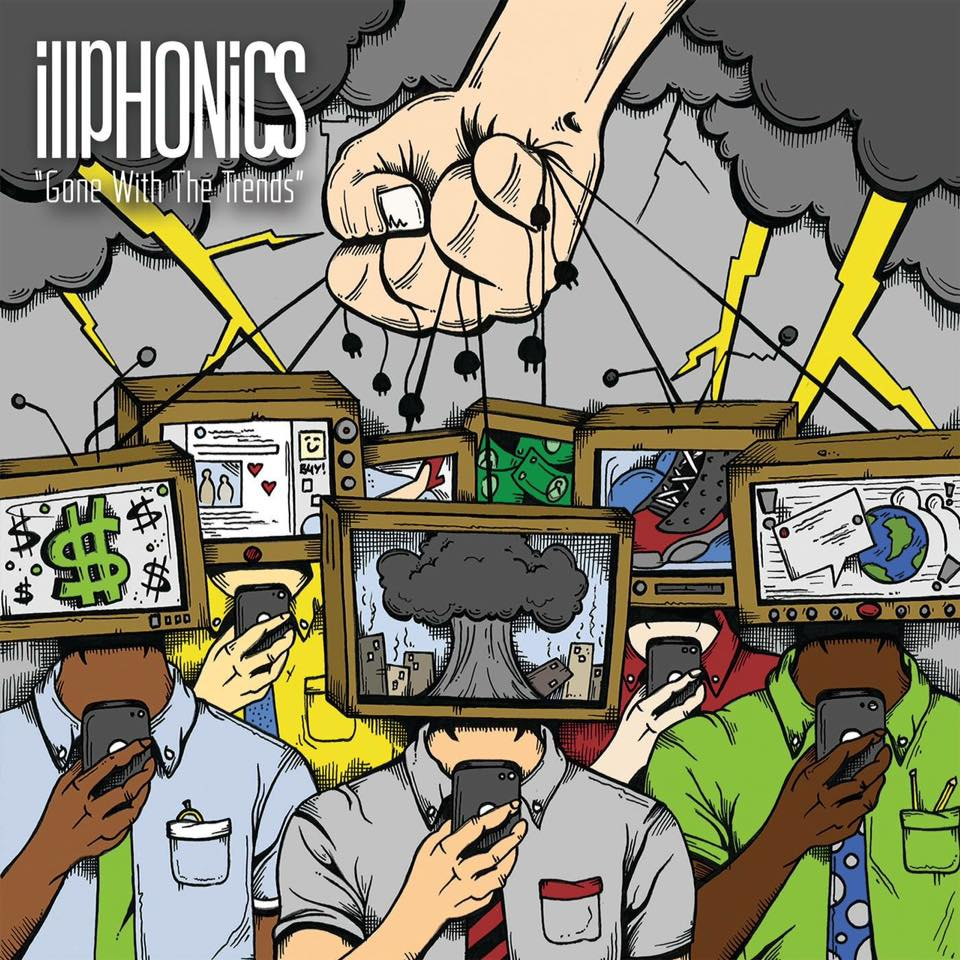 Illphonics - Gone With The Trends