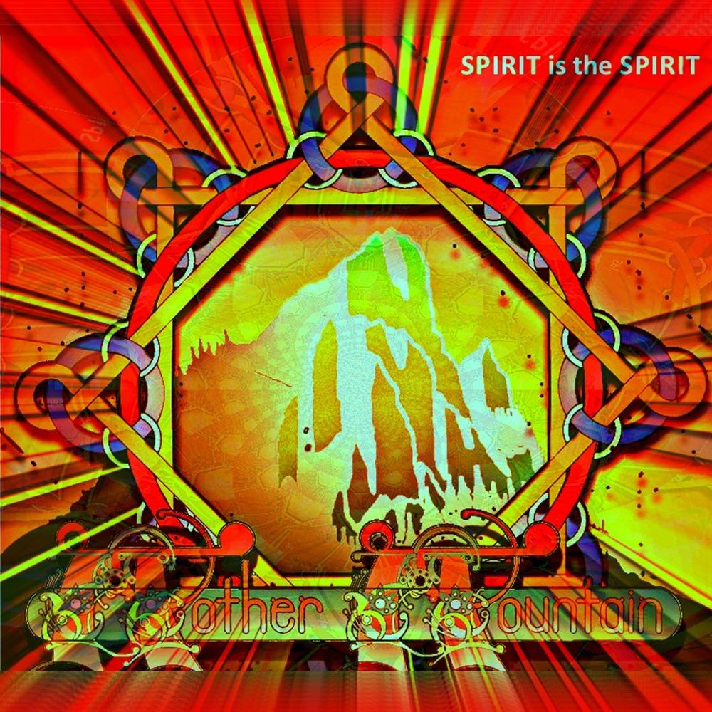 Spirit Is The Spirit - Mother Mountian