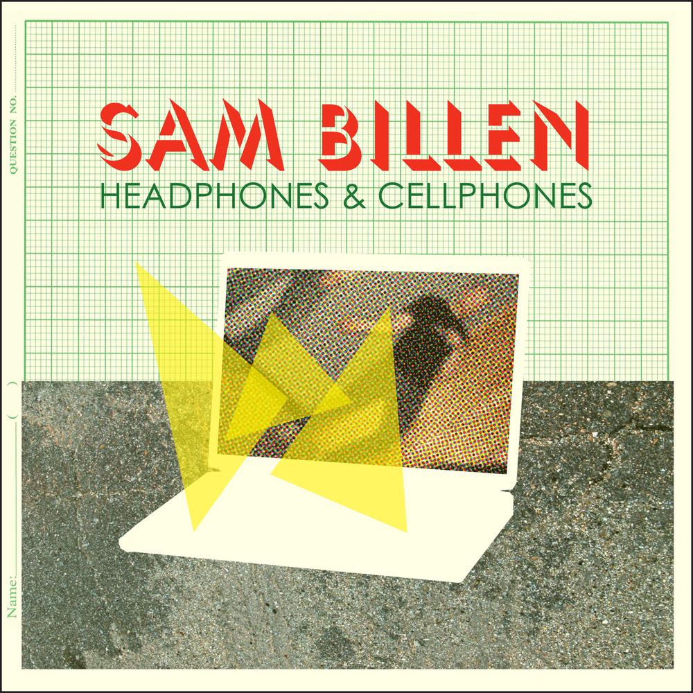 Sam Billen - Headphones & Cellphones