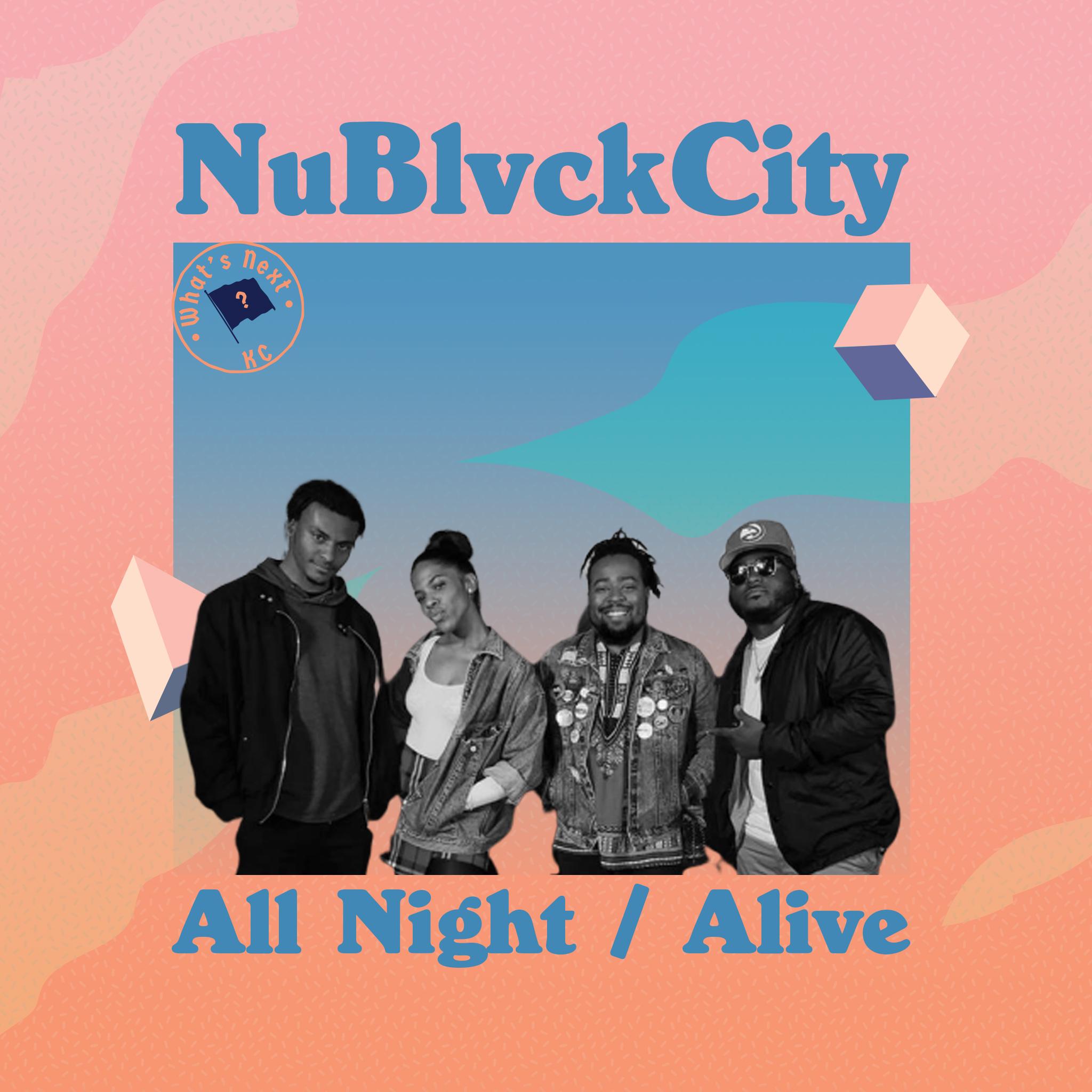 NuBlvckCity - All Night/Alive