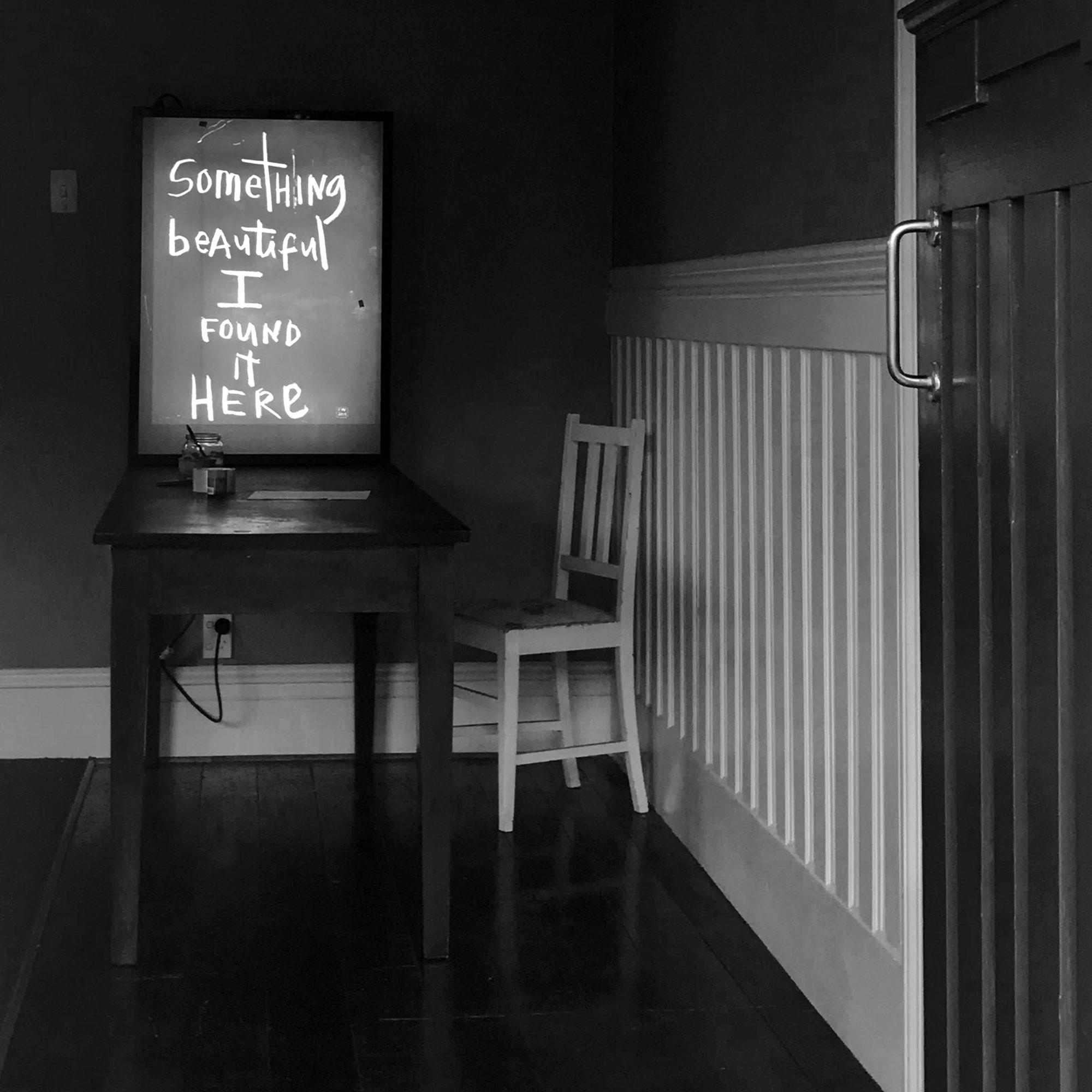 Something beautiful I found it here, [blackboard], 2015  // lightbox.