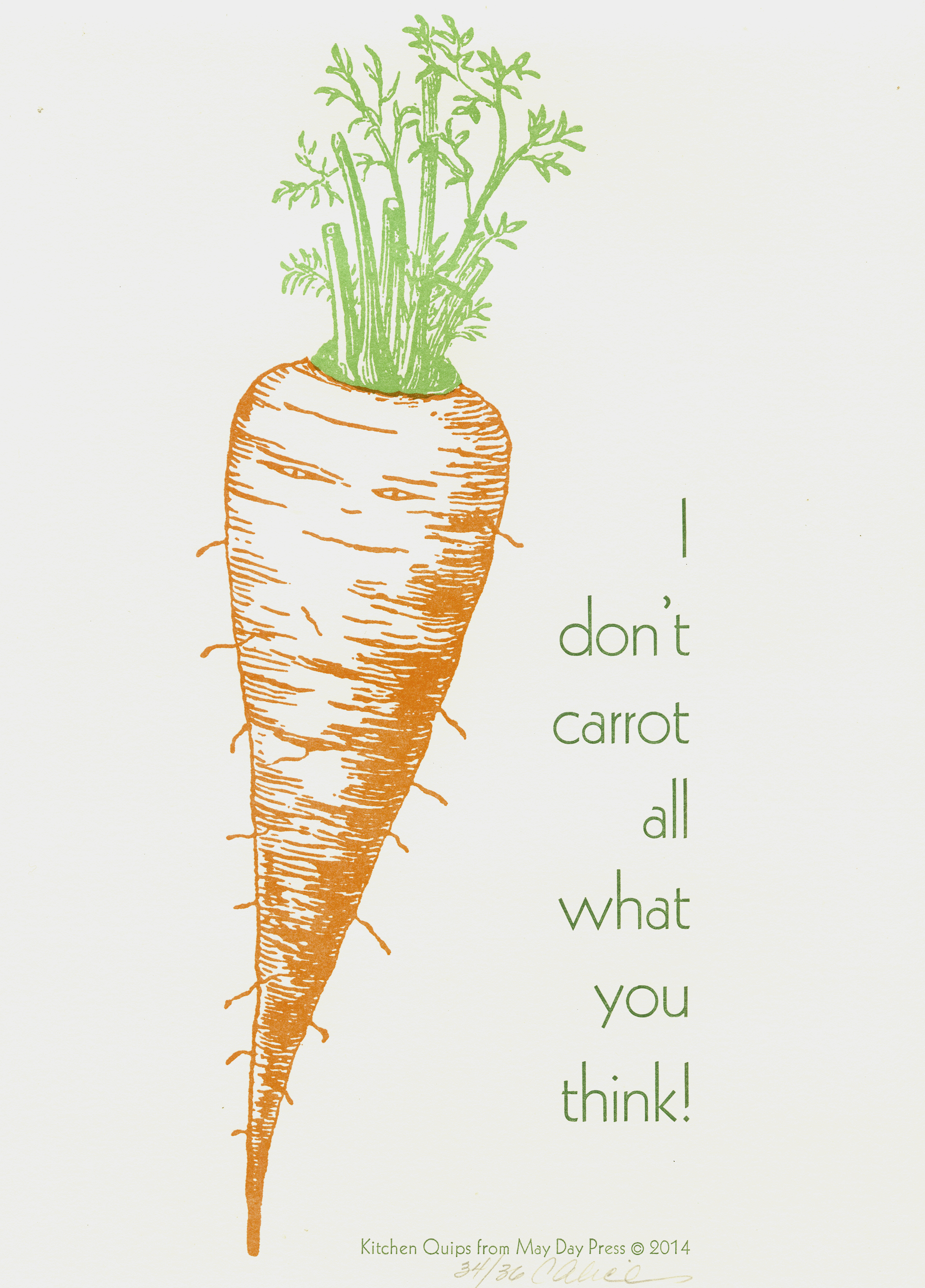 I Don't Carrot All    Photopolymer with hand set type.