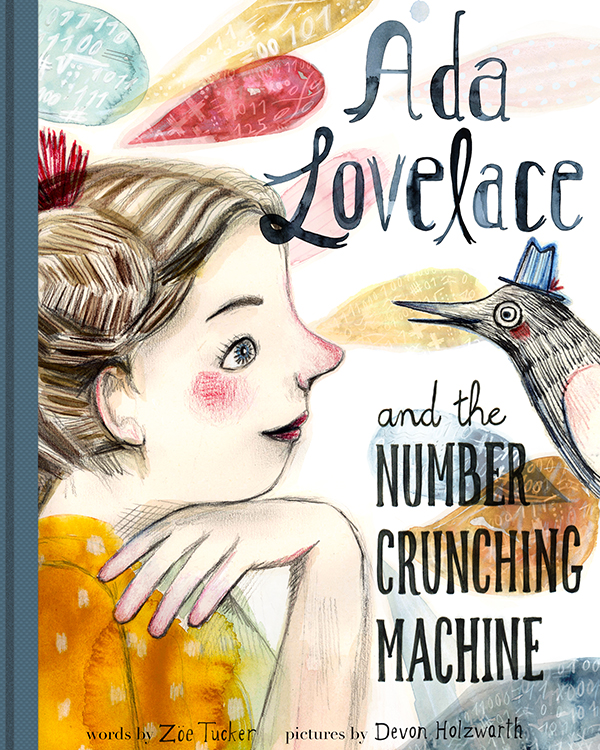 My cover design of Ada Lovelace and her friend Ted. I drew this in pencil and worked on top with watercolor, gouache and color pencil - my favorite combination.